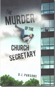 The Murder of the Church Secretary - DJ Parsons, XulonPress